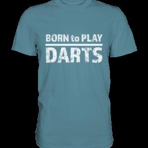 Darts T-Shirt Born to Play Darts Premium Shirt Stone Blue S (Small)
